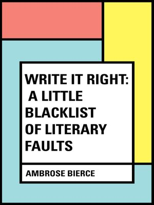cover image of Write It Right: A Little Blacklist of Literary Faults